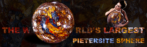 The Biggest Pietersite Sphere in the World